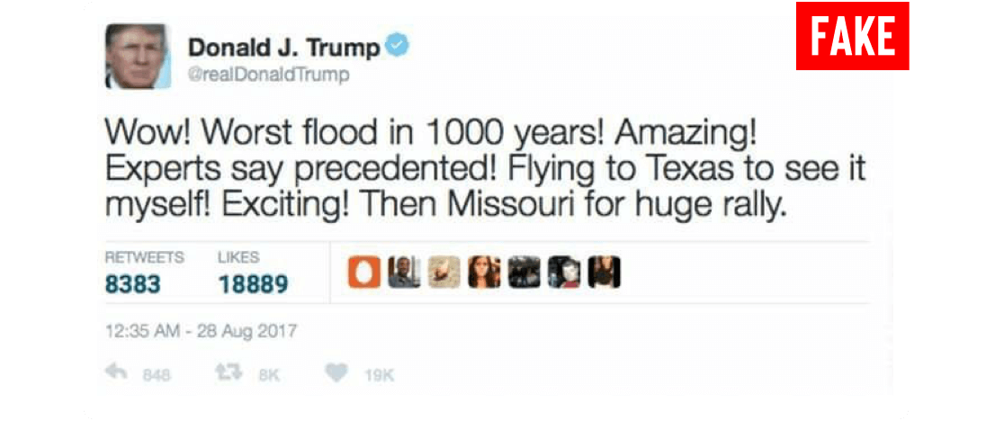 Twitter post by Donald J Trump with an official account icon. The post is labeled fake. The tweet reads Wow! Worst flood in 1000 years! Amazing! Experts say precedented! Flying to Texas to see it myself! Exciting! Then Missouri for huge rally.